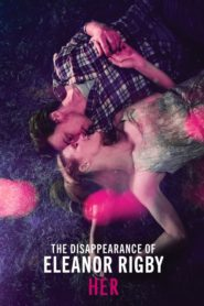 The Disappearance of Eleanor Rigby: Her