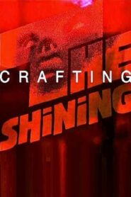 View from the Overlook: Crafting 'The Shining'